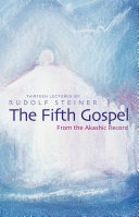 Fifth Gospel  The Cosmic Memory Of All Events Actions
