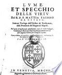 Lume et specchio delle virtu  Nel quale si dichiarano tutte le virtu Teologi  Cardinali et morali  etc
