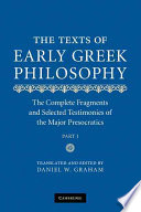 The texts of early Greek philosophy: the complete fragments and selected testimonies of the major Presocratics
