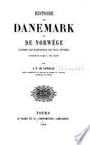 Histoire de Danemark et de Norw  ge d apr  s les historiens les plus estim  s continu  e jusqu    nos jours