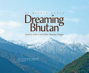 Dreaming Bhutan