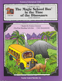 A Guide for Using The Magic School Bus in the Time of the Dinosaurs in the Classroom