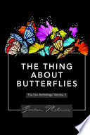 The Thing About Butterflies
