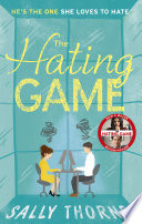 The Hating Game: A laugh-out-loud romance for summer 2017 by Sally Thorne