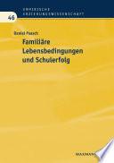 Familiäre Lebensbedingungen und Schulerfolg