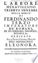 L arbore meraviglioso  Tributo funebre nella morte di Ferdinando terzo Imperatori  de  Romani  etc