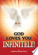 GOD LOVES YOU INFINITELY