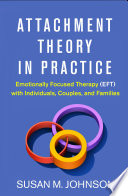 Attachment Theory In Practice : roadmap for clinical practice--susan m....
