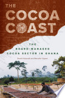 The cocoa coast: The board-managed cocoa sector in Ghana Has Been Able In The Last