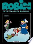 illustration du livre Robin Dubois – tome 14 - Qu'est-ce qu'elle a ma gueule ?