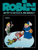 illustration Robin Dubois – tome 14 - Qu'est-ce qu'elle a ma gueule ?