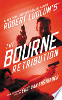 Robert Ludlum s  TM  The Bourne Retribution