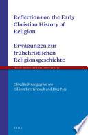 Reflections on the Early Christian History of Religion   Erw  gungen zur fr  hchristlichen Religionsgeschichte