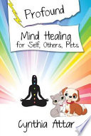 Profound Mind Healing For Self Others Pets