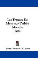 Les Travaux de Monsieur L'Abbe Mouche