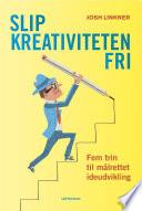 Slip kreativiteten fri