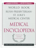 The World Book Rush-Presbyterian-St. Luke's Medical Center Medical Encyclopedia