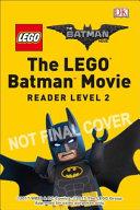 DK Readers L2: the LEGO® Batman Movie