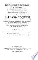 Dizionario universale d'architettura e dizionario vitruviano accuratamente ordinati da Baldassare Orsini ...