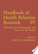 Handbook Of Health Behavior Research IV : practical settings. particularly notable are treatments...