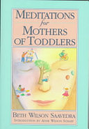 . Meditations for Mothers of Toddlers .