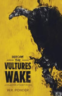 Before The Vultures Wake : teetering on the fault line...