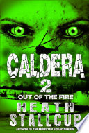 Caldera Book 2: Out Of The Fire Virus Is Released Within Yellowstone