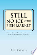 Still No Ice at the Fish Market A Bomb Exploding In The Midst