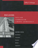 Building Fascism, Communism, Liberal Democracy