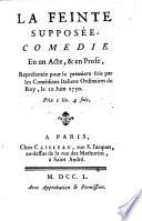 La feinte supposee, comedie en 1 acte en en prose