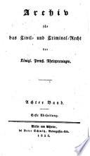 Archiv für das civil- und criminal recht der königl[ichen] preuss[ischen] rhein-provinzen