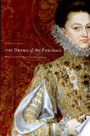 The Drama Of The Portrait Theater And Visual Culture In Early Modern Spain