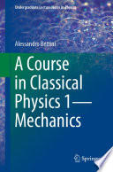 A Course in Classical Physics 1   Mechanics