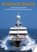 Superyacht Master : modules for the officer of the watch (yachts)...
