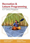 Recreation and Leisure Programming : A 21st Century Perspective.