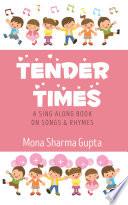 Tender Times