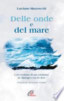Delle onde e del mare  L avventura di un cristiano in dialogo con lo zen