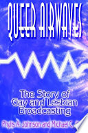 Queer Airwaves  The Story of Gay and Lesbian Broadcasting