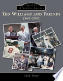 Ted Williams and Friends