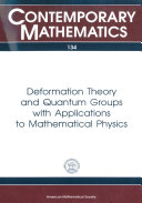 Deformation Theory and Quantum Groups with Applications to Mathematical Physics
