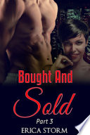 Bought and Sold  A BWWM Interracial Billionaire Erotica  Book 3