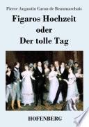 Figaros Hochzeit oder Der tolle Tag