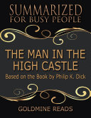 download ebook the man in the high castle - summarized for busy people: based on the book by philip k. dick pdf epub