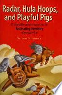 Radar  Hula Hoops  and Playful Pigs