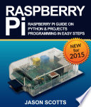 Raspberry Pi Raspberry Pi Guide On Python Projects Programming In Easy Steps