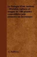 illustration Le Potager D'Un Curieux - Histoire, Culture Et Usages de 100 Plantes Comestibles Peu Connues Ou Inconnues