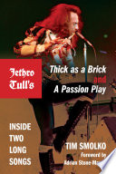 Jethro Tull s Thick as a Brick and A Passion Play