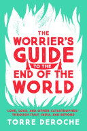 The Worrier s Guide to the End of the World