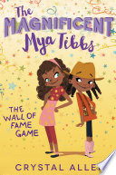 The Magnificent Mya Tibbs  The Wall of Fame Game