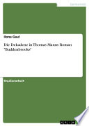 """Die Dekadenz in Thomas Manns Roman """"Buddenbrooks"""""""